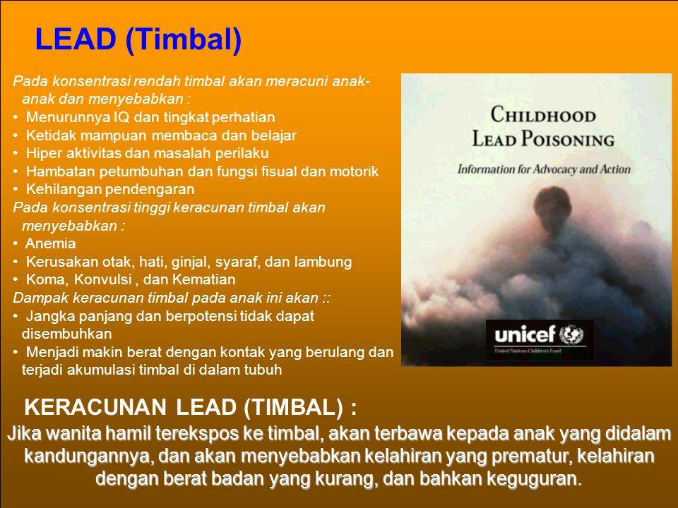 LEAD (Timbal) KERACUNAN LEAD (TIMBAL) :