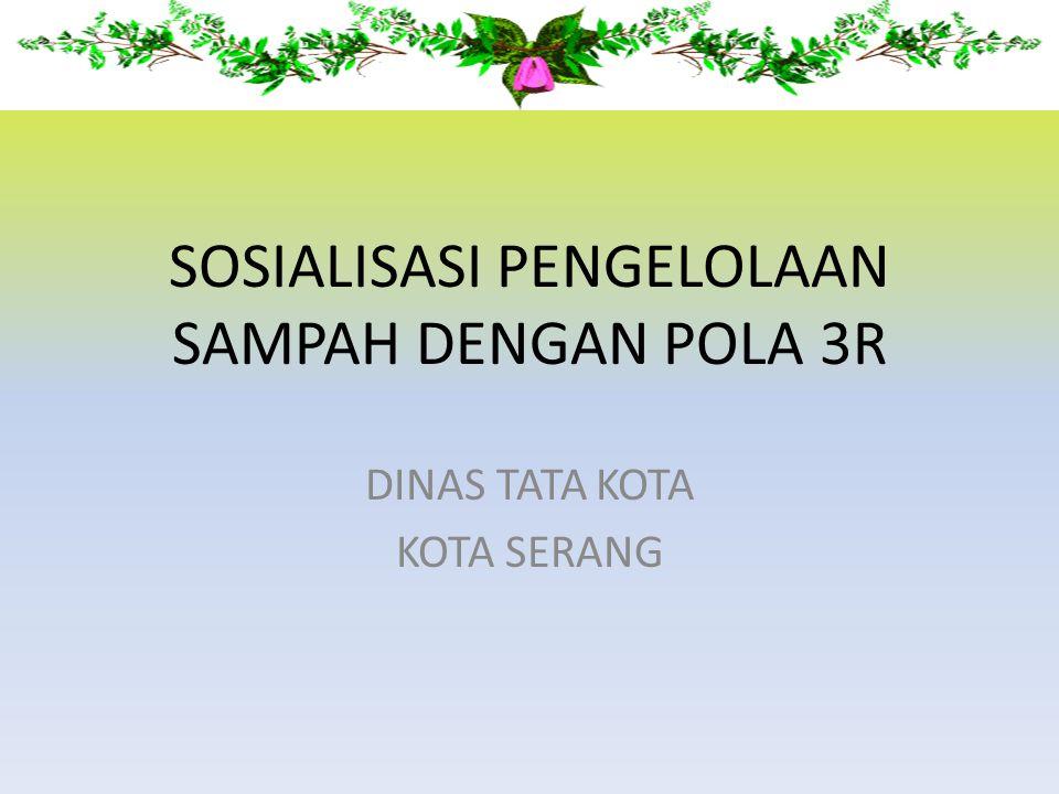 SOSIALISASI PENGELOLAAN SAMPAH DENGAN POLA 3R