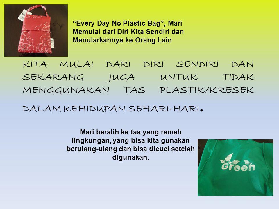 Every Day No Plastic Bag , Mari Memulai dari Diri Kita Sendiri dan Menularkannya ke Orang Lain