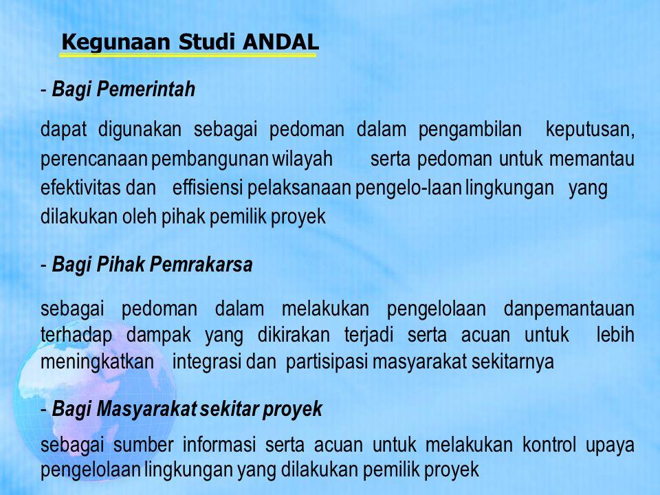 Kegunaan Studi ANDAL Bagi Pemerintah.