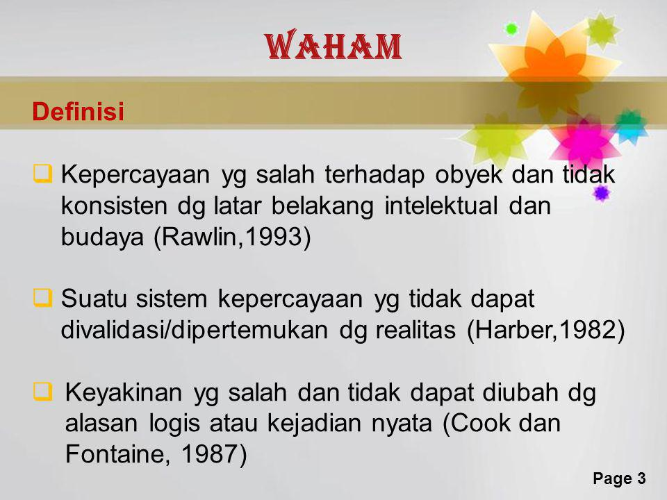 Waham Definisi. Kepercayaan yg salah terhadap obyek dan tidak konsisten dg latar belakang intelektual dan budaya (Rawlin,1993)