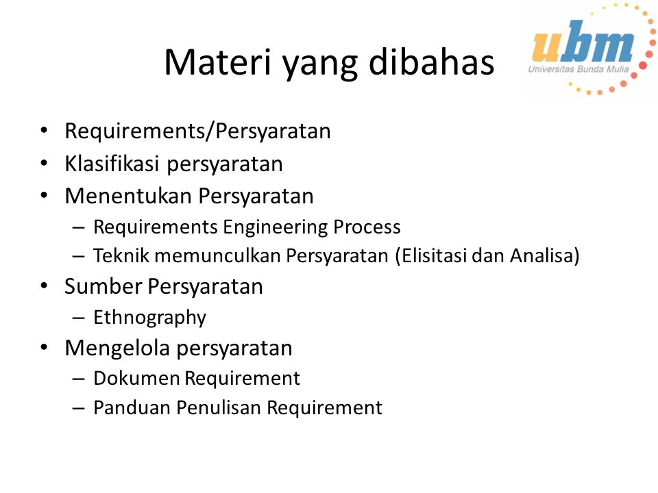 Materi yang dibahas Requirements/Persyaratan Klasifikasi persyaratan