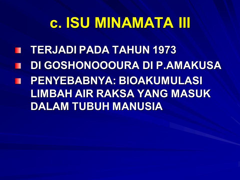 c. ISU MINAMATA III TERJADI PADA TAHUN 1973