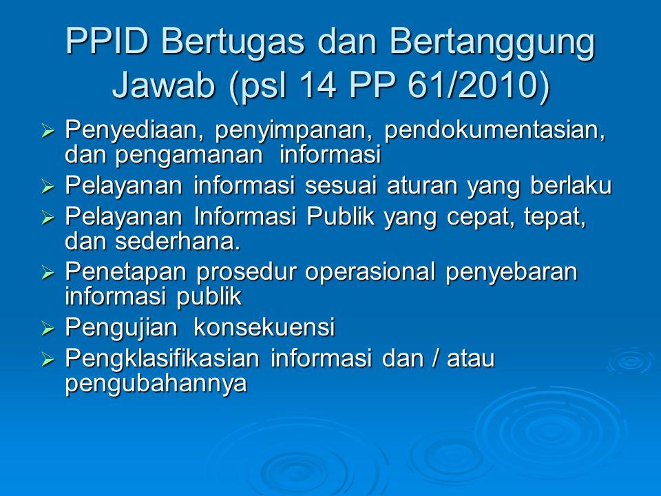 PPID Bertugas dan Bertanggung Jawab (psl 14 PP 61/2010)