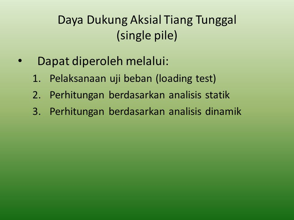 Daya Dukung Aksial Tiang Tunggal (single pile)
