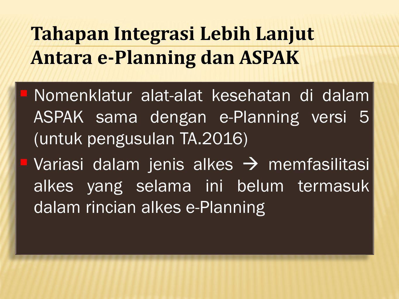Tahapan Integrasi Lebih Lanjut Antara e-Planning dan ASPAK