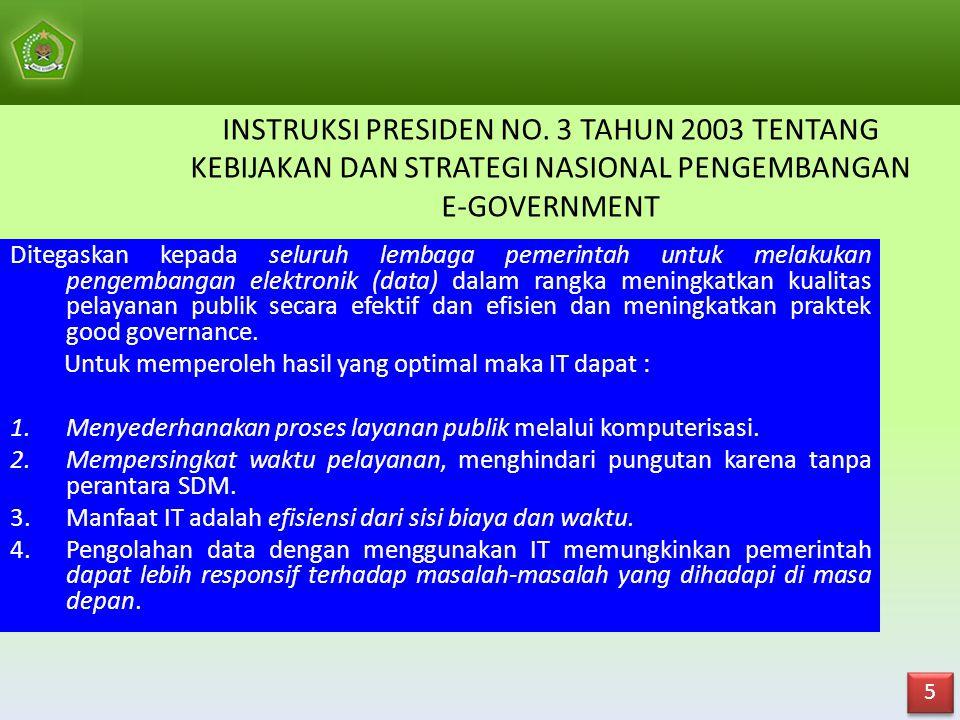 INSTRUKSI PRESIDEN NO. 3 TAHUN 2003 TENTANG KEBIJAKAN DAN STRATEGI NASIONAL PENGEMBANGAN E-GOVERNMENT