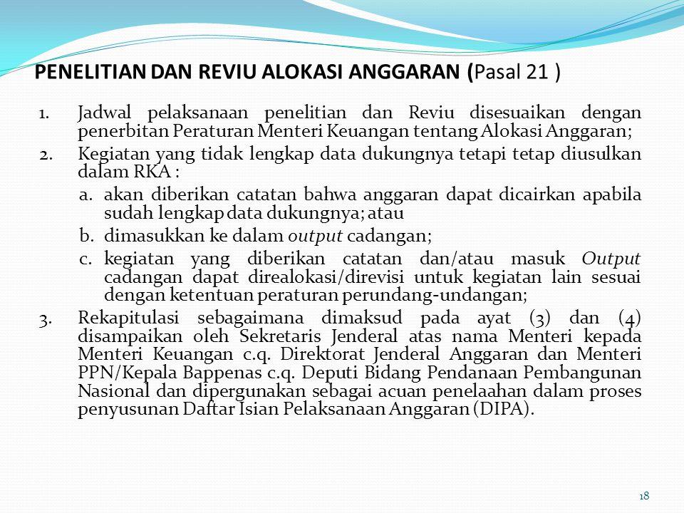 PENELITIAN DAN REVIU ALOKASI ANGGARAN (Pasal 21 )