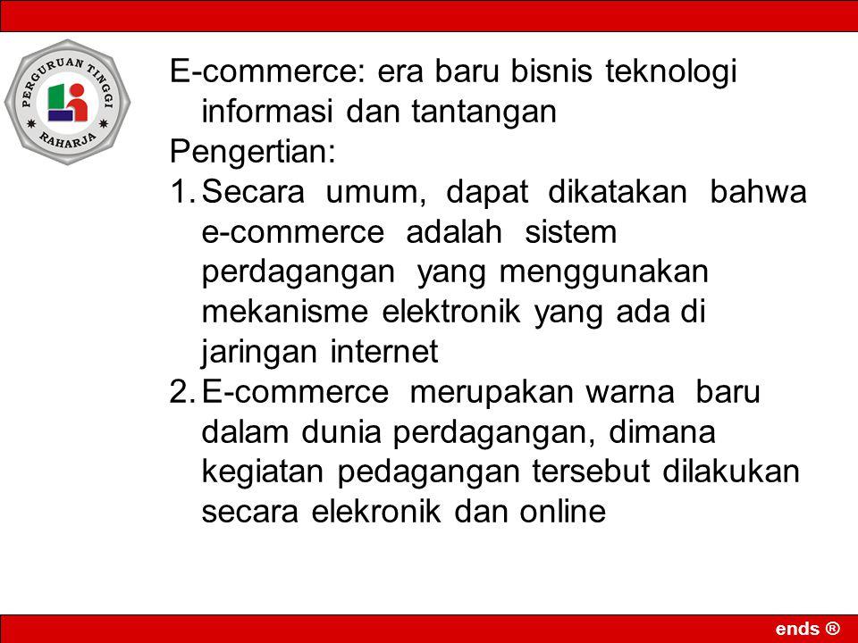 E-commerce: era baru bisnis teknologi informasi dan tantangan