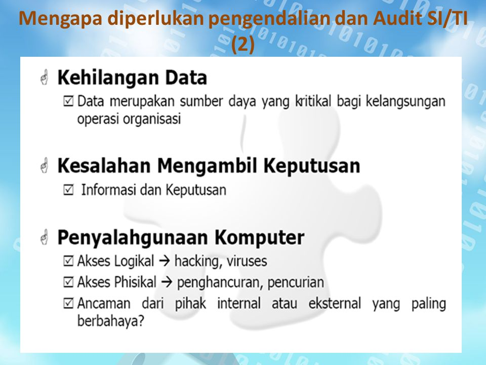 Mengapa diperlukan pengendalian dan Audit SI/TI (2)