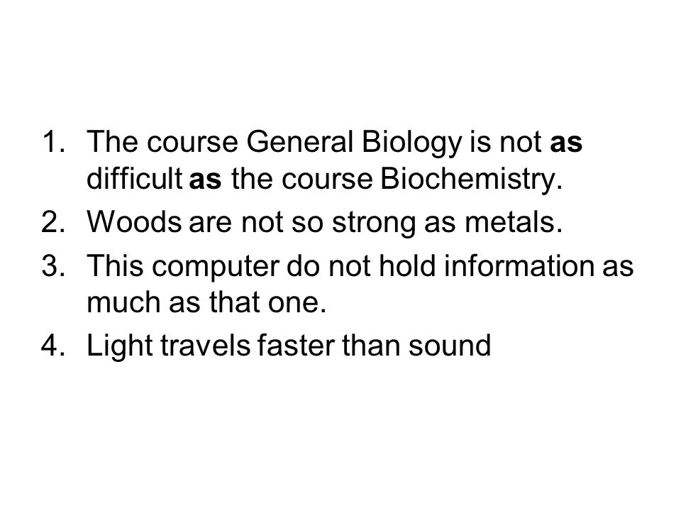 The course General Biology is not as difficult as the course Biochemistry.