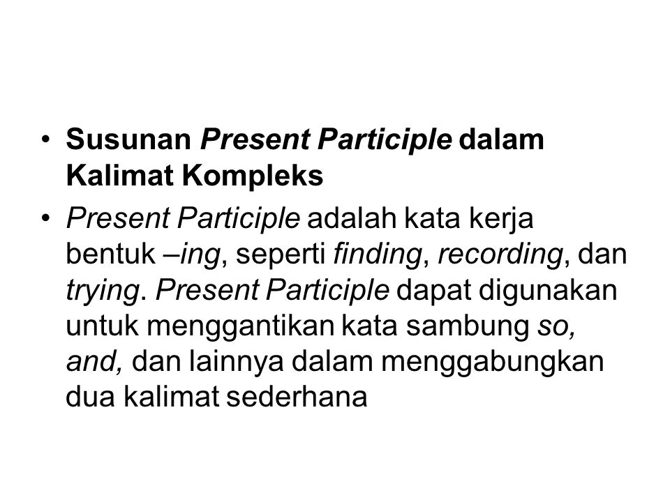 Susunan Present Participle dalam Kalimat Kompleks