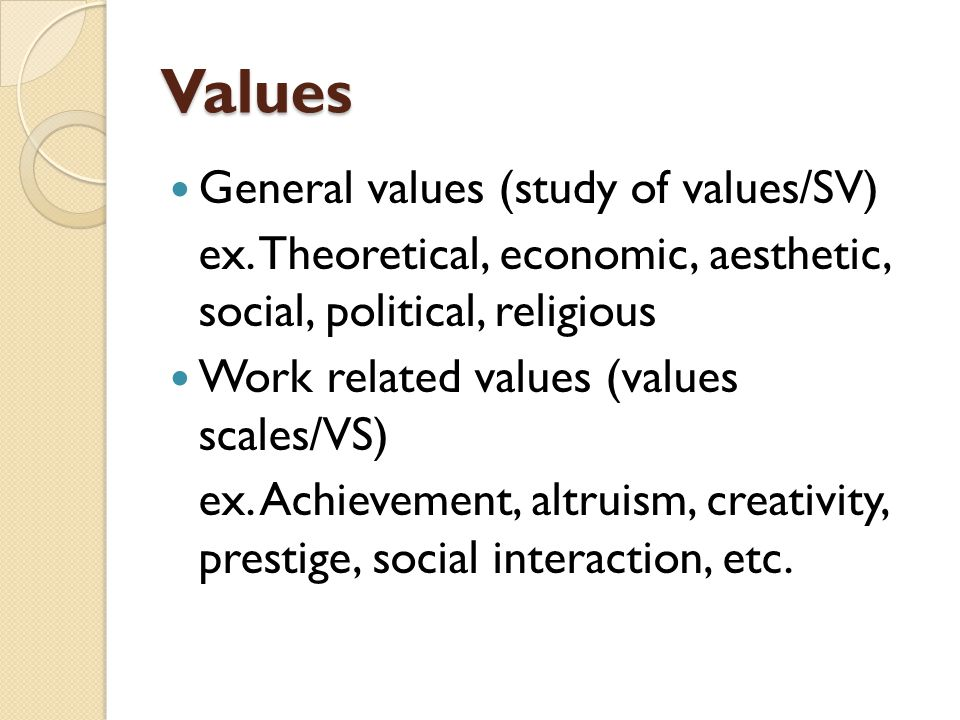 Values General values (study of values/SV)
