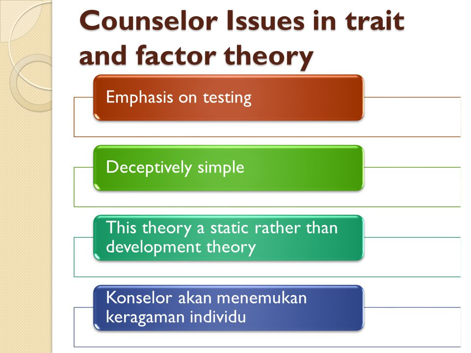Counselor Issues in trait and factor theory