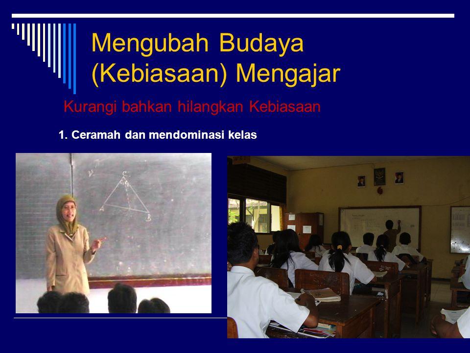 Mengubah Budaya (Kebiasaan) Mengajar