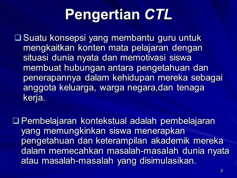Pengertian CTL In house Training 2006 SMPN 6 Sidoarjo.