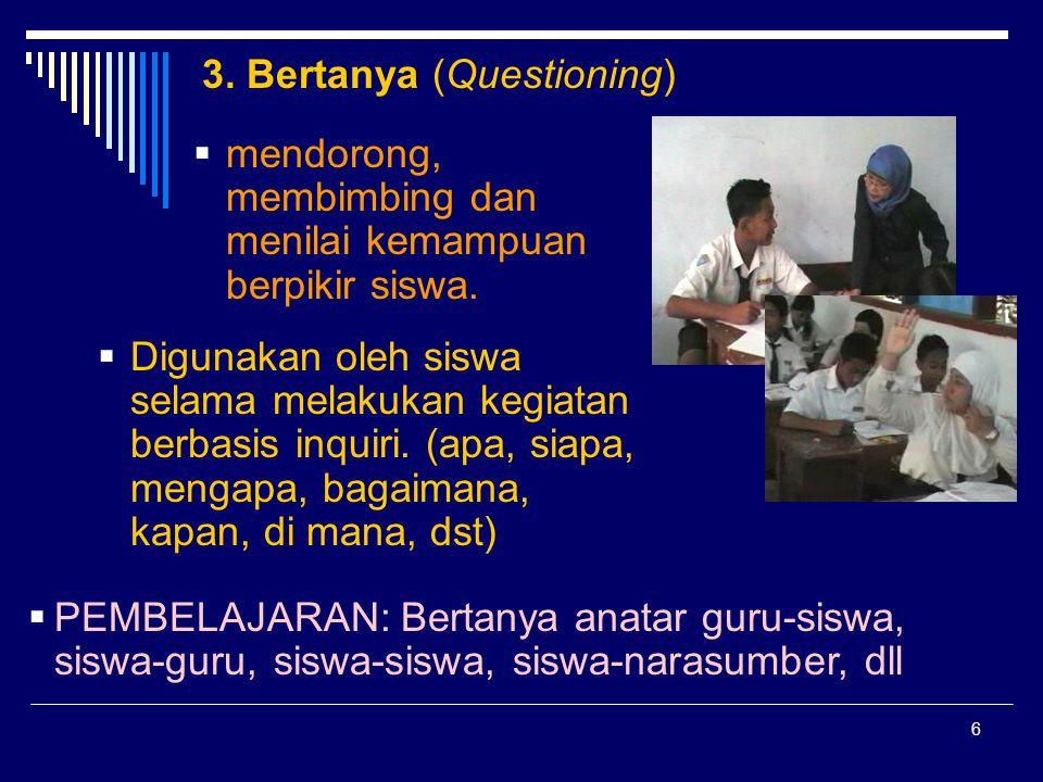 3. Bertanya (Questioning)