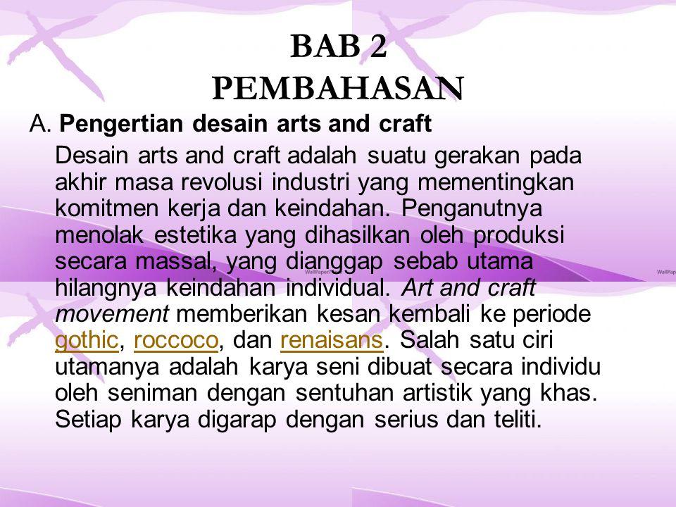 BAB 2 PEMBAHASAN A. Pengertian desain arts and craft