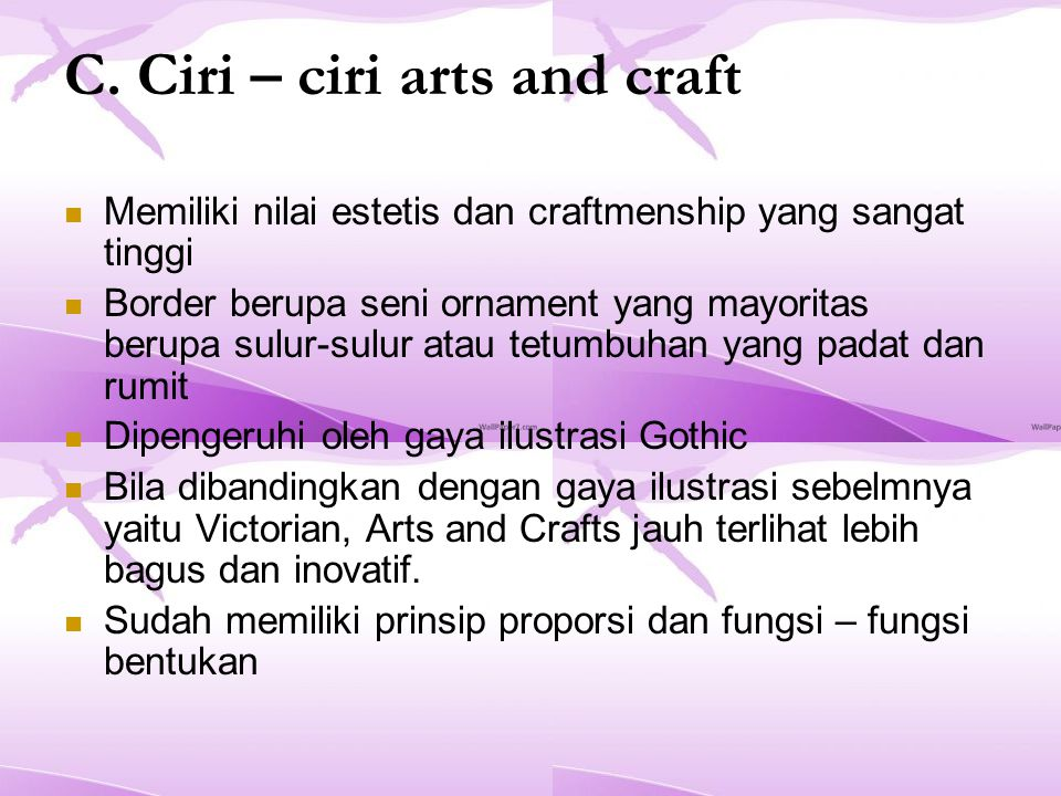 C. Ciri – ciri arts and craft