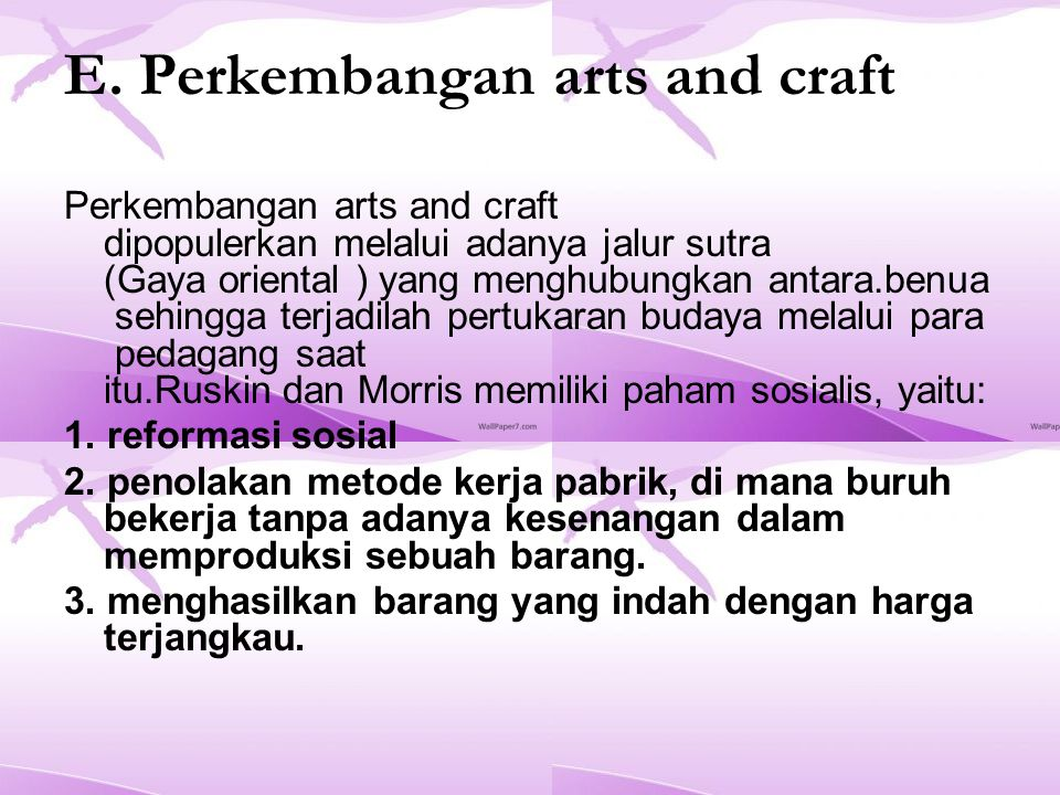 E. Perkembangan arts and craft