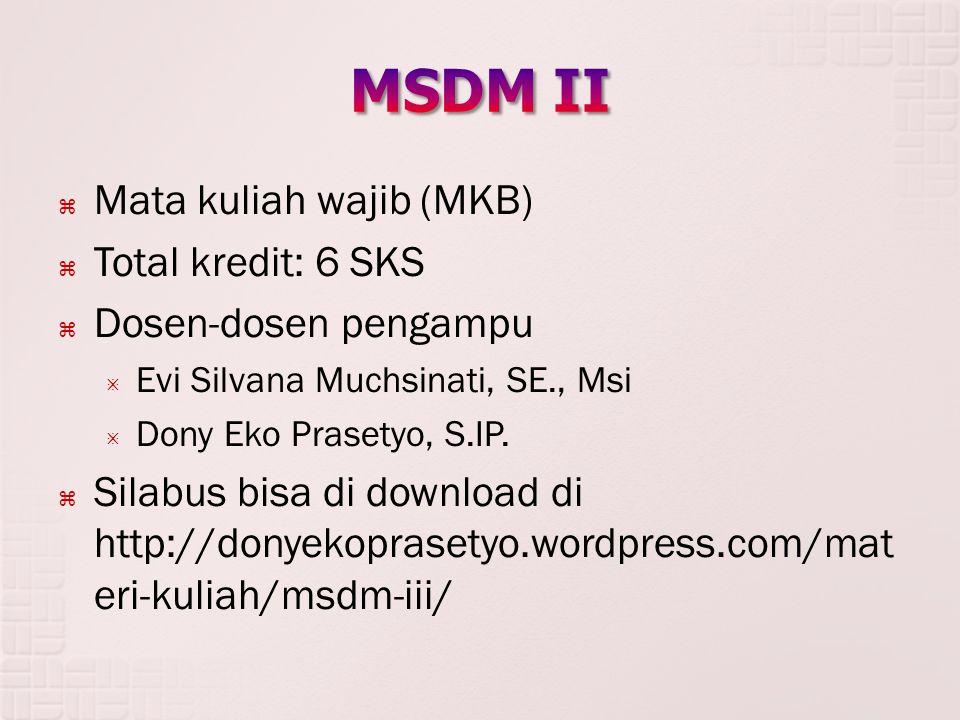 MSDM II Mata kuliah wajib (MKB) Total kredit: 6 SKS