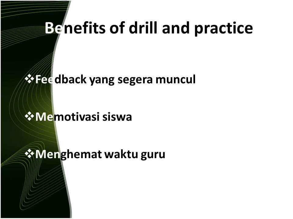Benefits of drill and practice