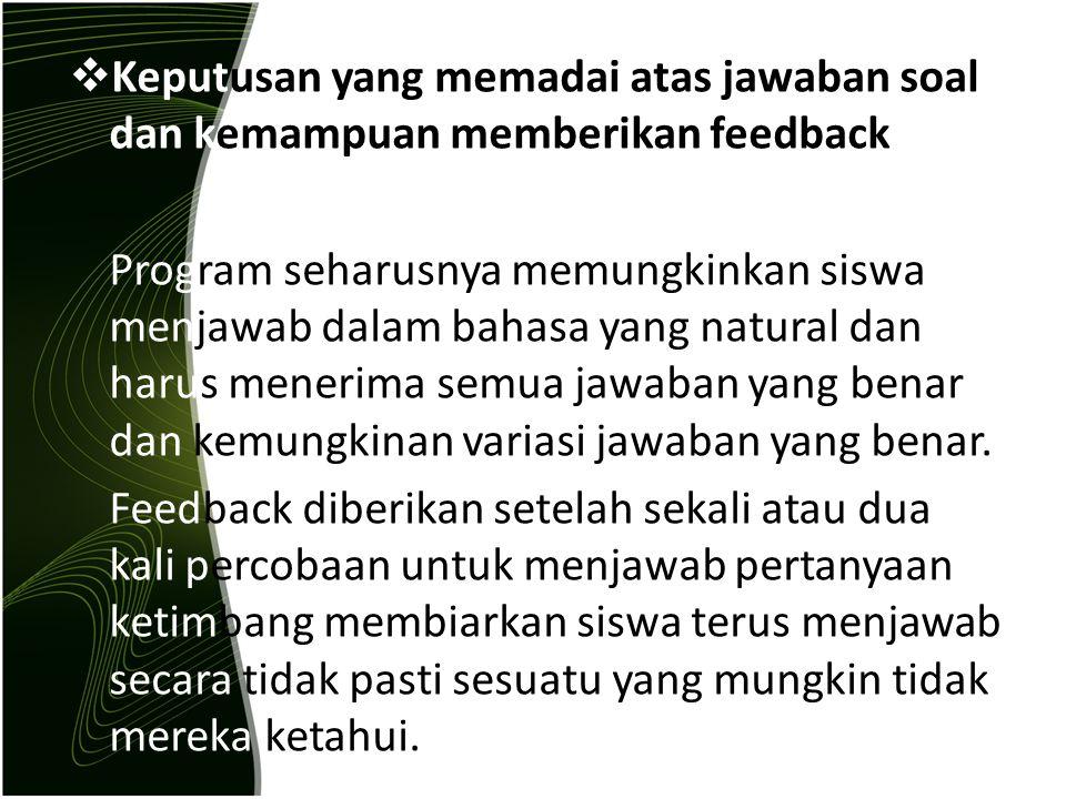 Keputusan yang memadai atas jawaban soal dan kemampuan memberikan feedback