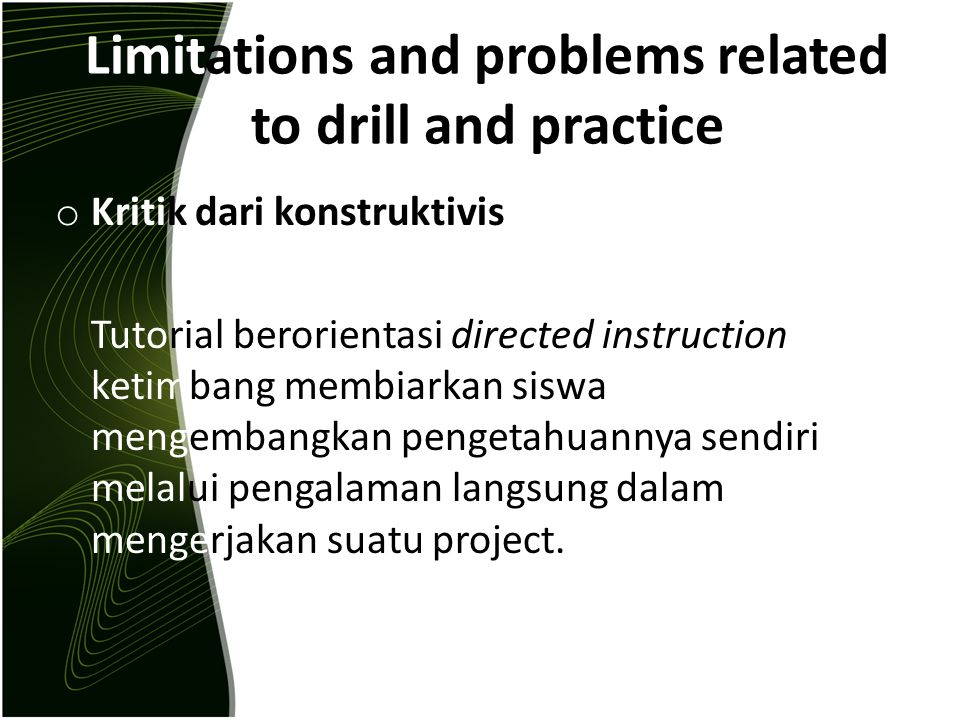 Limitations and problems related to drill and practice