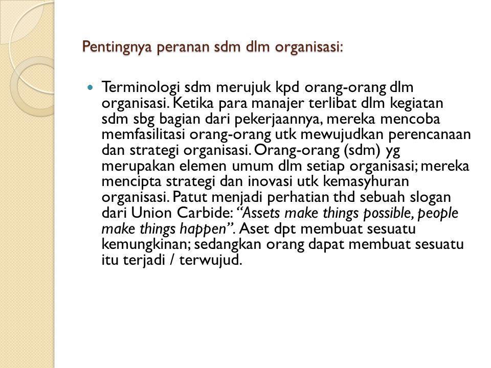 Pentingnya peranan sdm dlm organisasi: