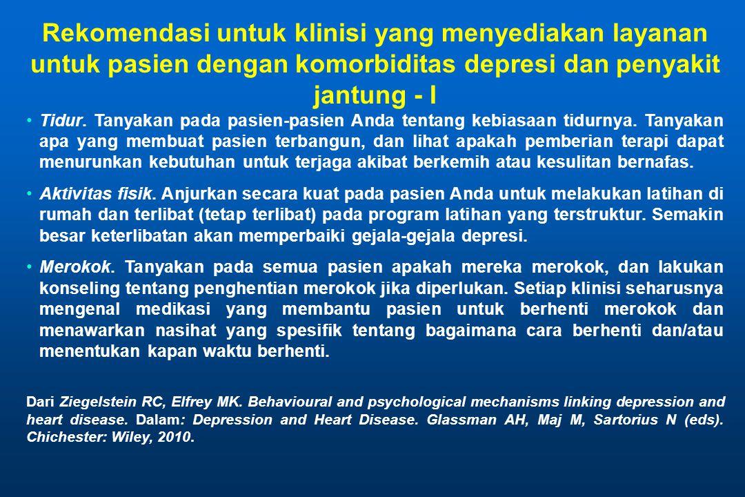 Rekomendasi untuk klinisi yang menyediakan layanan untuk pasien dengan komorbiditas depresi dan penyakit jantung - I