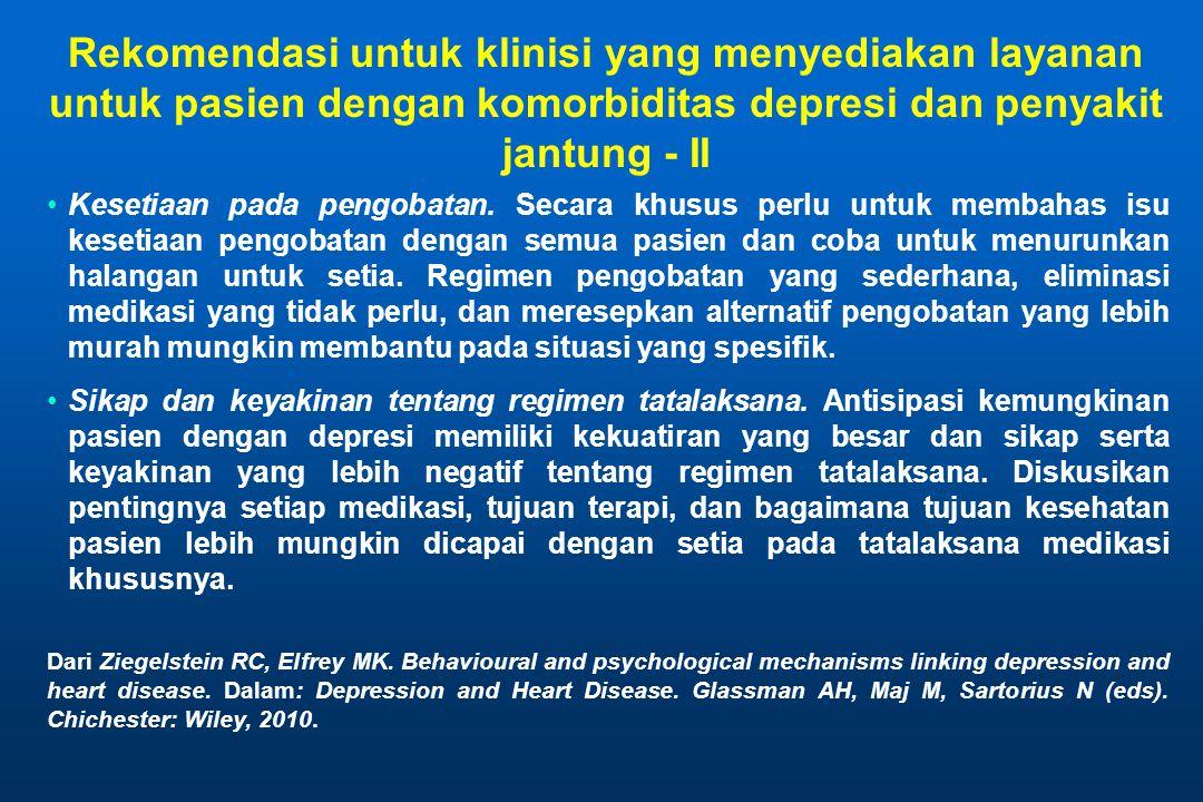 Rekomendasi untuk klinisi yang menyediakan layanan untuk pasien dengan komorbiditas depresi dan penyakit jantung - II