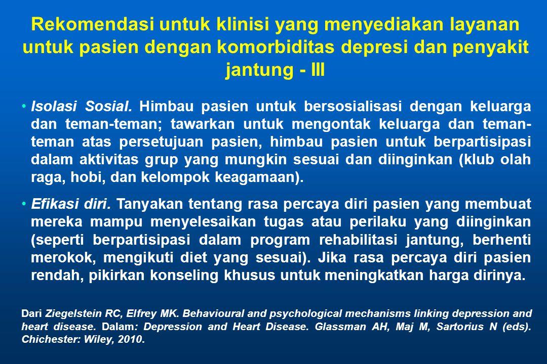 Rekomendasi untuk klinisi yang menyediakan layanan untuk pasien dengan komorbiditas depresi dan penyakit jantung - III