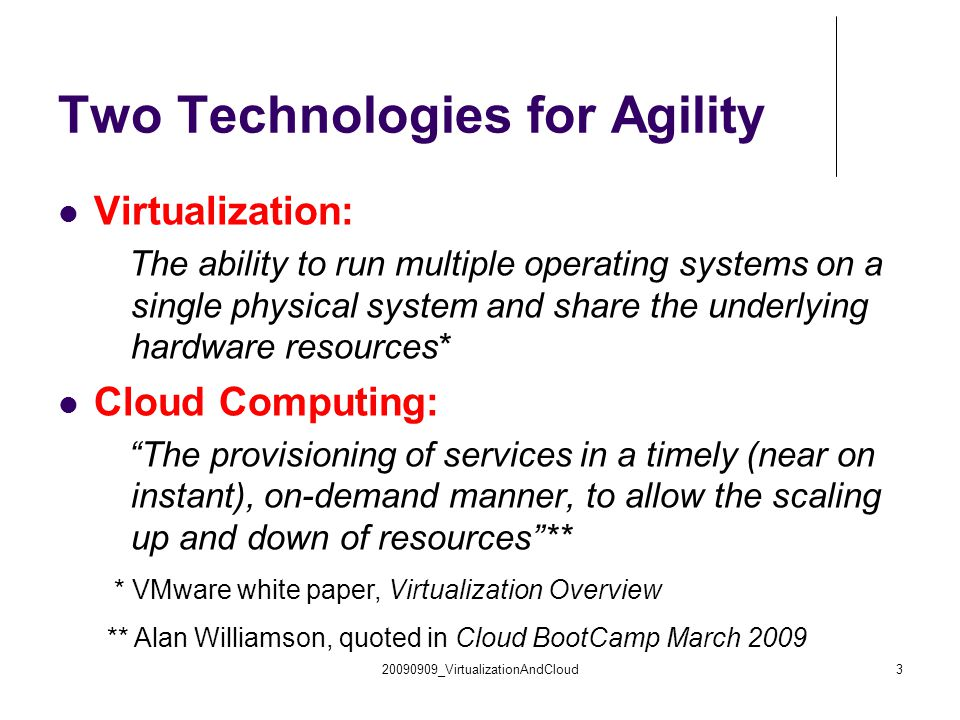 Two Technologies for Agility