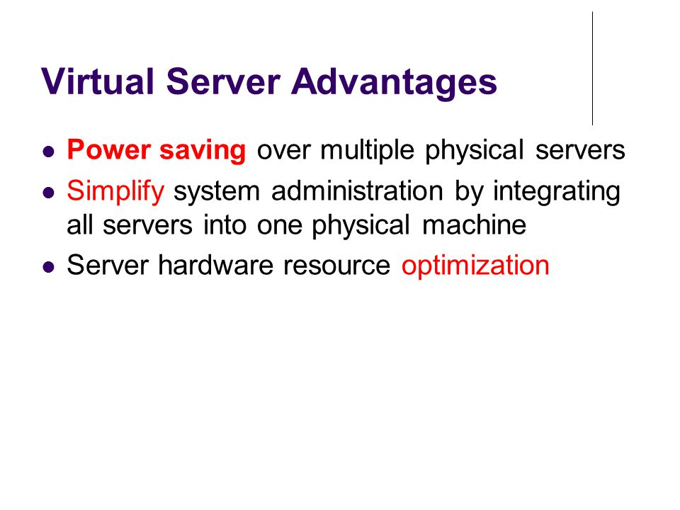 Virtual Server Advantages