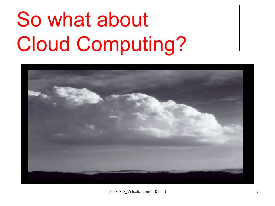 So what about Cloud Computing