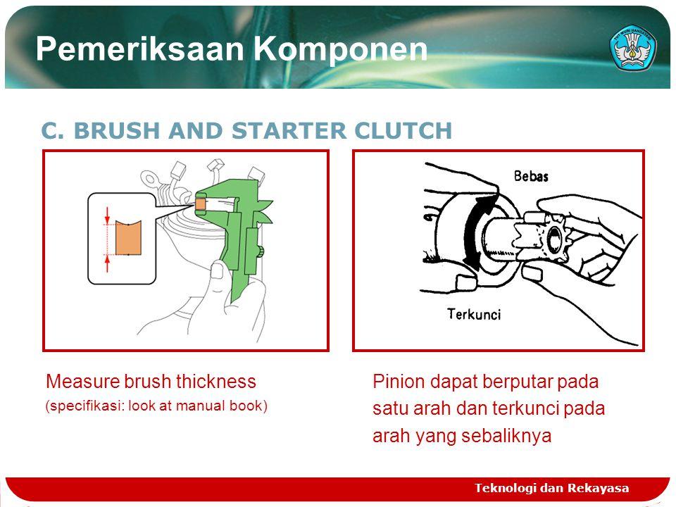 Pemeriksaan Komponen C. BRUSH AND STARTER CLUTCH