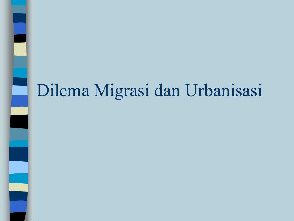 Dilema Migrasi dan Urbanisasi