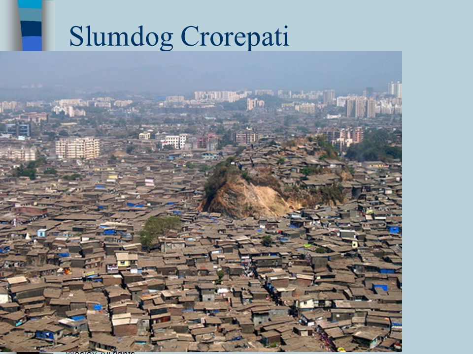 Slumdog Crorepati Copyright © 2009 Pearson Addison-Wesley. All rights reserved.