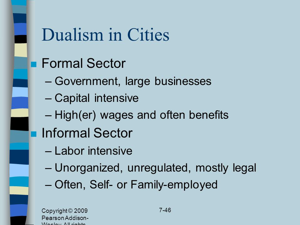 Dualism in Cities Formal Sector Informal Sector