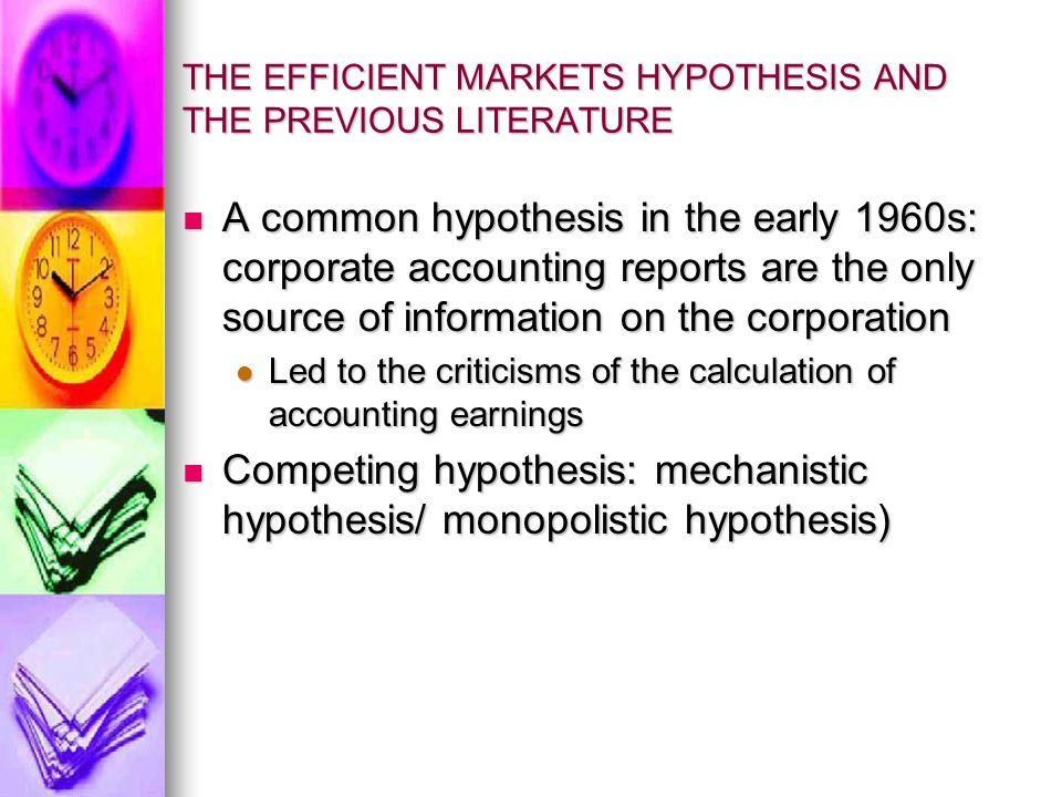 THE EFFICIENT MARKETS HYPOTHESIS AND THE PREVIOUS LITERATURE