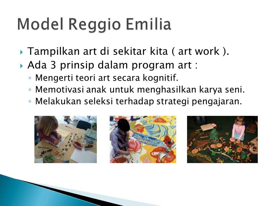 Model Reggio Emilia Tampilkan art di sekitar kita ( art work ).