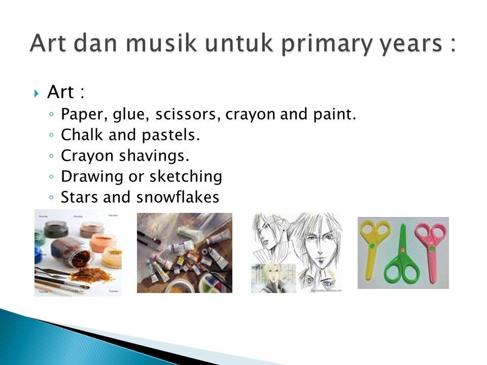 Art dan musik untuk primary years :