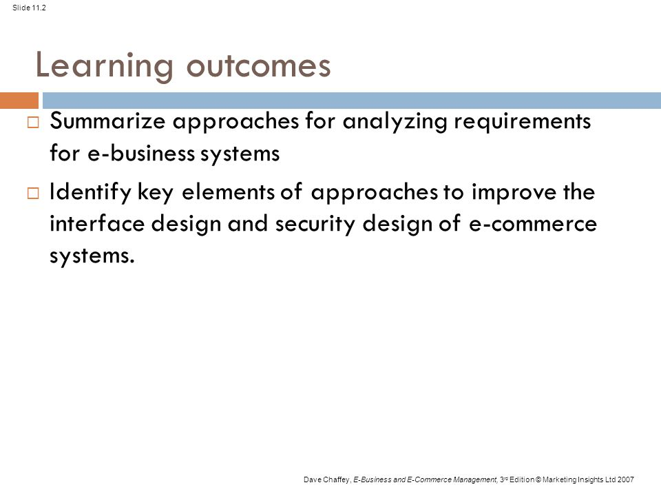 Learning outcomes Summarize approaches for analyzing requirements for e-business systems.