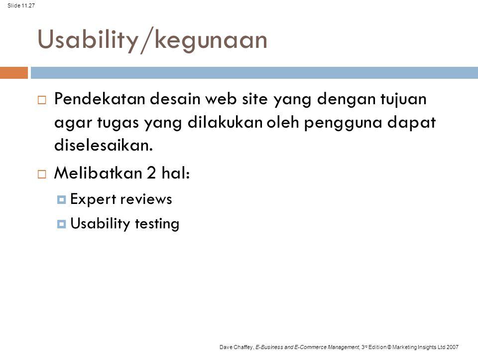 Usability/kegunaan Pendekatan desain web site yang dengan tujuan agar tugas yang dilakukan oleh pengguna dapat diselesaikan.