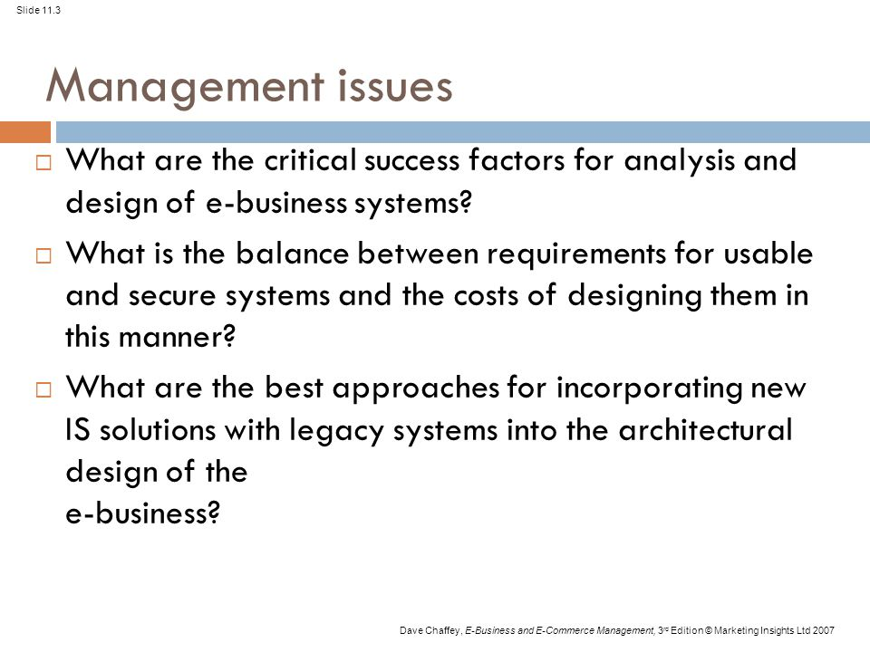 Management issues What are the critical success factors for analysis and design of e-business systems