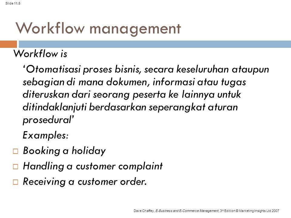 Workflow management Workflow is