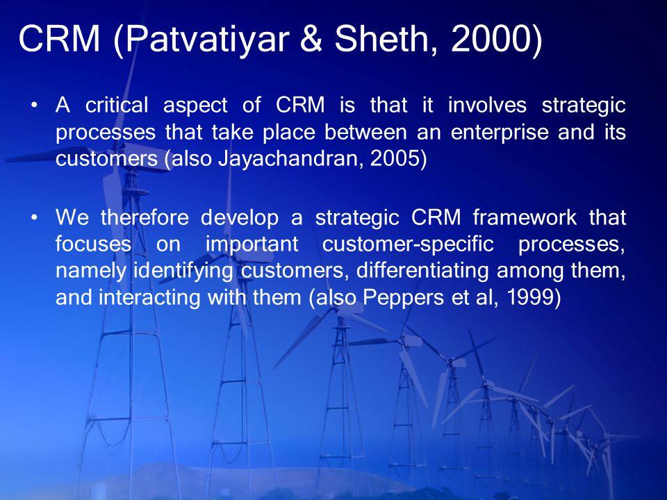 CRM (Patvatiyar & Sheth, 2000)