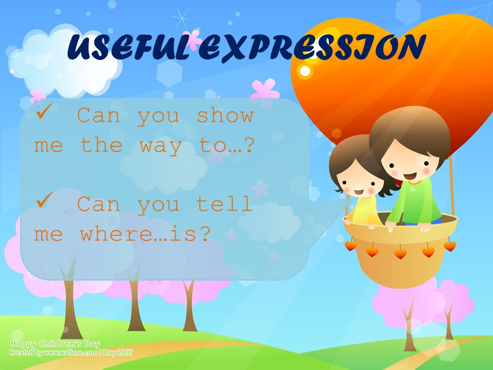 USEFUL EXPRESSION Can you show me the way to…