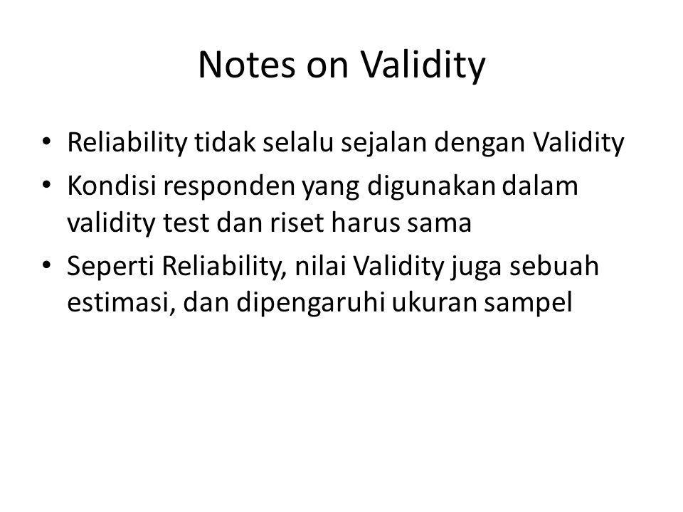 Notes on Validity Reliability tidak selalu sejalan dengan Validity