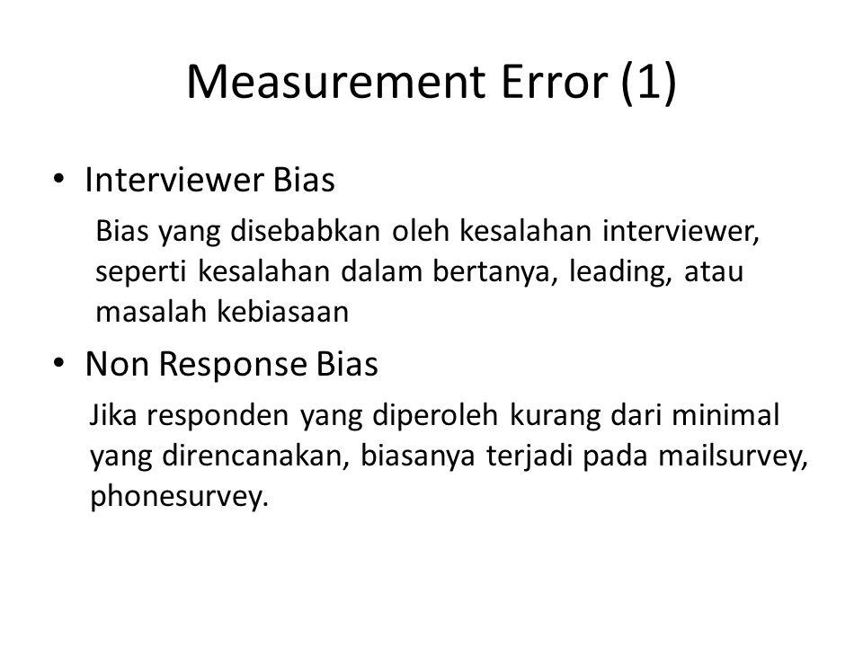 Measurement Error (1) Interviewer Bias Non Response Bias